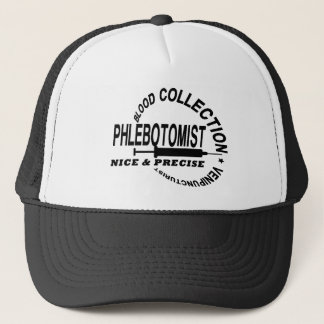 PHLEBOTOMIST - NICE AND PRECISE - TRUCKER HAT