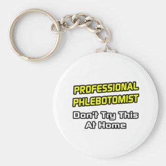 Phlebotomist profesional. Chiste Llavero Redondo Tipo Pin