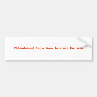 Phlebotomist sabe drenar la vena etiqueta de parachoque