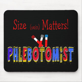Phlebotomist Size (Vein)  Matters Mouse Pad