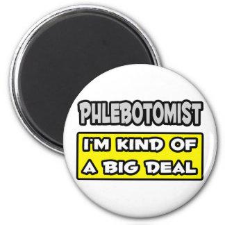 Phlebotomist. Soy un poco una gran cosa Imán Redondo 5 Cm