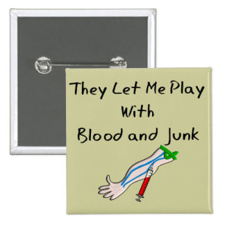 """Phlebotomist T-Shirts and Gifts """"Blood and Junk"""" Button"""