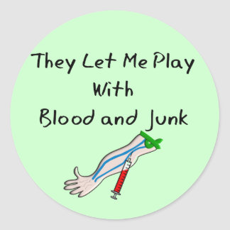 """Phlebotomist T-Shirts and Gifts """"Blood and Junk"""" Classic Round Sticker"""