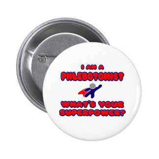 Phlebotomist .. What's Your Superpower? 2 Inch Round Button