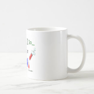 phlebotomist work I do is all in VEIN Coffee Mug