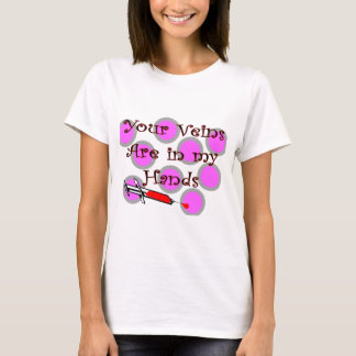 "Phlebotomist ""Your Veins are in my Hands"" T-Shirt"