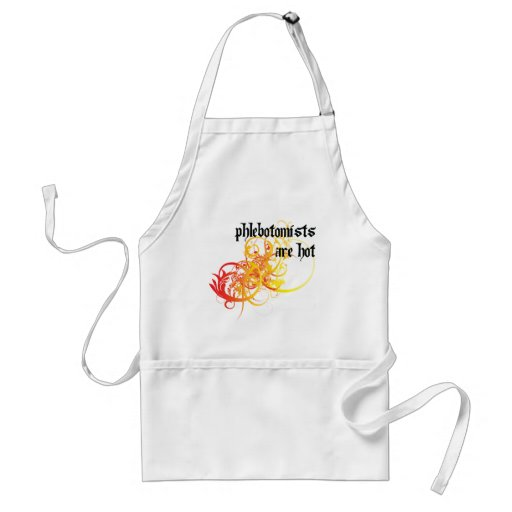 Phlebotomists Are Hot Adult Apron