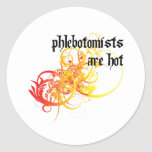 Phlebotomists Are Hot Stickers