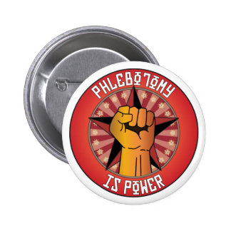 Phlebotomy Is Power 2 Inch Round Button
