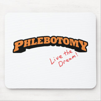 Phlebotomy - Live the Dream Mouse Pad