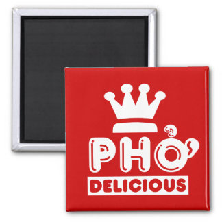 Pho King Delicious 2 Inch Square Magnet