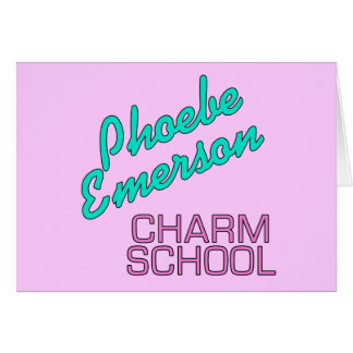 Phoebe Emerson Charm School Products Greeting Card