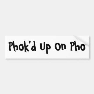 Phok'd Up On Pho Bumper Sticker