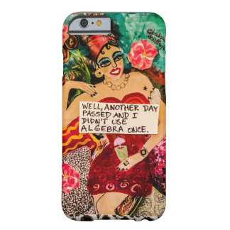 Phone case-Well. Another day passed Barely There iPhone 6 Case