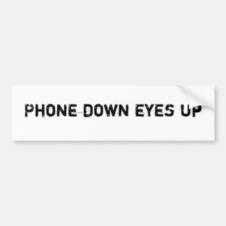 Phone Down Eyes Up Bumper Stickers