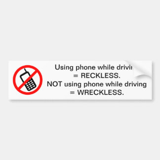 phone driving danger reckless wreckless bumper sticker