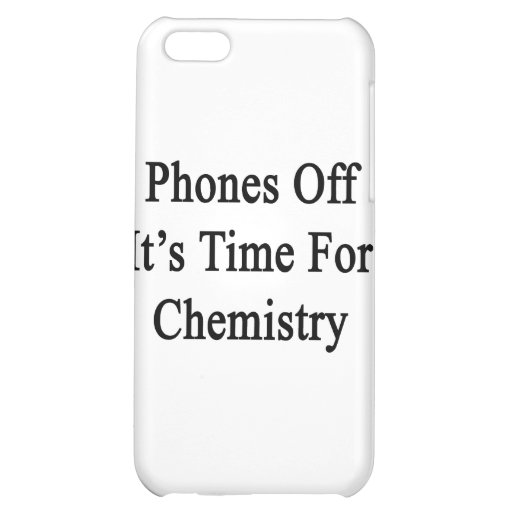 Phones Off It's Time For Chemistry iPhone 5C Cases