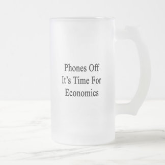 Phones Off It's Time For Economics Coffee Mugs