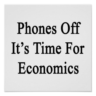 Phones Off It's Time For Economics Poster