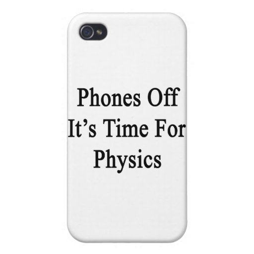 Phones Off It's Time For Physics iPhone 4/4S Cases