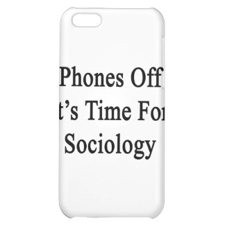 Phones Off It's Time For Sociology iPhone 5C Case