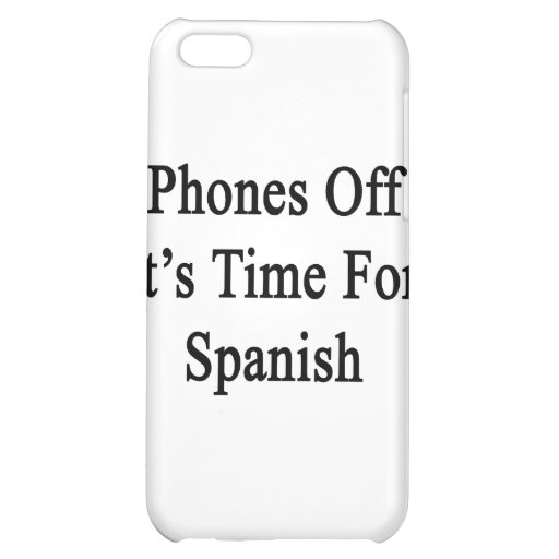 Phones Off It's Time For Spanish iPhone 5C Case
