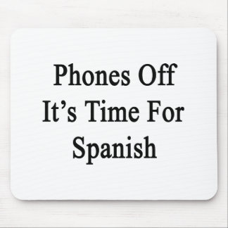 Phones Off It's Time For Spanish Mouse Pad