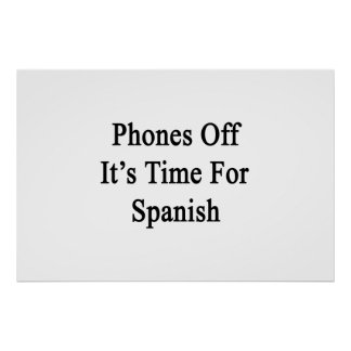 Phones Off It's Time For Spanish Poster