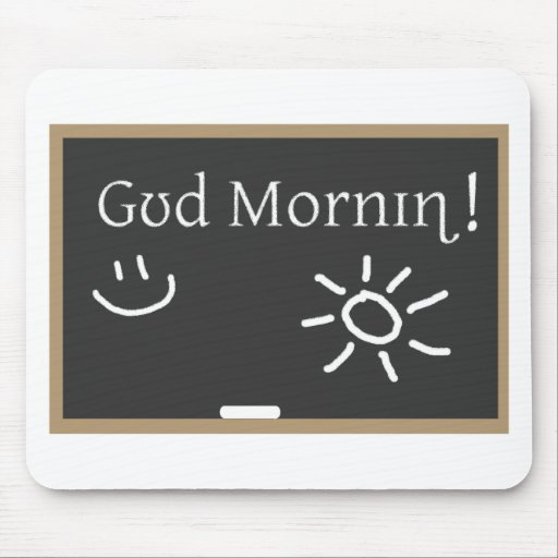 Phonetic Good Morning Mouse Pad