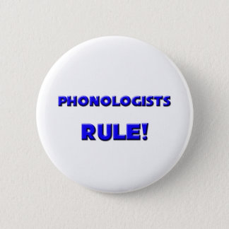Phonologists Rule! Pinback Button
