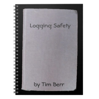 Phony book, funny author  no.7 Logging Safety Spiral Notebook