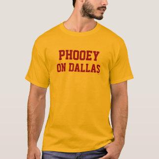 Phooey on Dallas t-shirt