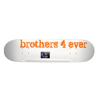Photo 14, brothers 4 ever skateboard deck
