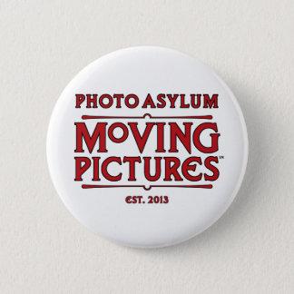 Photo Asylum Moving Pictures Round Button