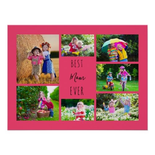 Photo Collage 7 Pictures Best Mom Ever Pink Poster
