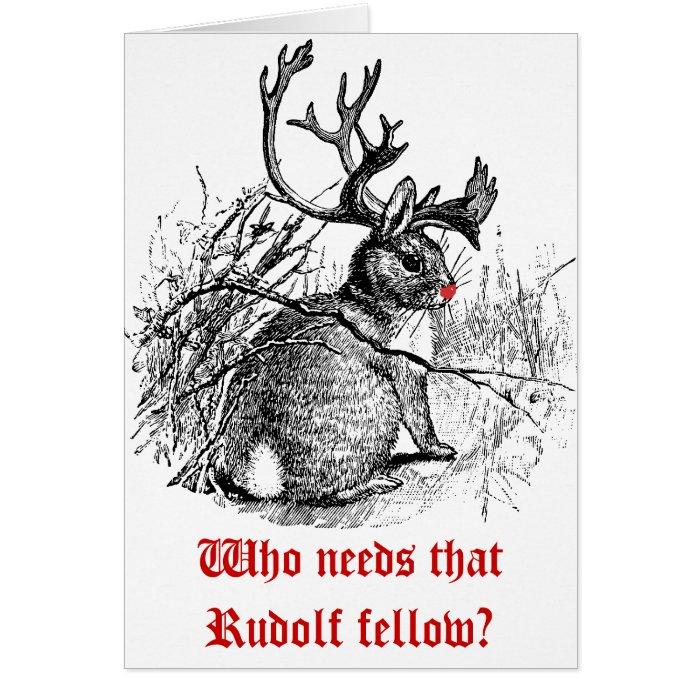 Photo Customized  Who needs that Rudolf fellow? Card