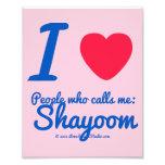 i [Love heart]  people who calls me:   shayoom i [Love heart]  people who calls me:   shayoom Photo Enlargements