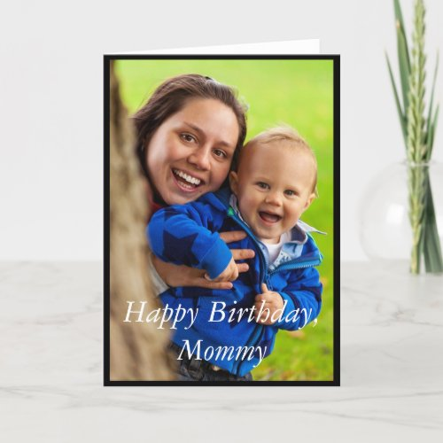 Photo Happy Birthday Mommy _ Greeting Card