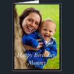 "Photo Happy Birthday Mommy - Greeting Card<br><div class=""desc"">Photo Happy Birthday Mommy - Greeting Card</div>"