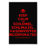 [Skull crossed bones] keep calm and schlemiel, schlimazel, hasenpfeffer incorporated!  Photo Prints