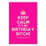 [Crown] keep calm it's my birthday bitch!  Photo Prints