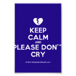 [Broken heart] keep calm and please don't cry  Photo Prints
