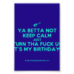 [Electric guitar] ya betta not keep calm just turn tha fuck up it's my birthday!  Photo Prints