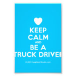 [Love heart] keep calm and be a truck driver  Photo Prints