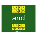 KEEP CALM and PLAY GAMES  Photo Prints