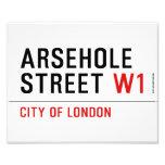 Arsehole Street  Photo Prints