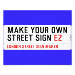 make your own street sign  Photo Prints