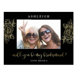 Photo Will You Be My Bridesmaid | Gold Roses Black Postcard