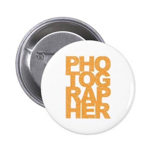 Photographer - Orange Text Pinback Buttons