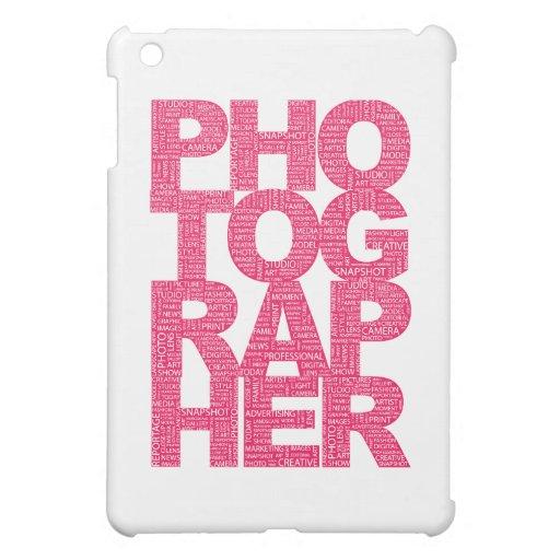 Photographer - Pink Text iPad Mini Covers